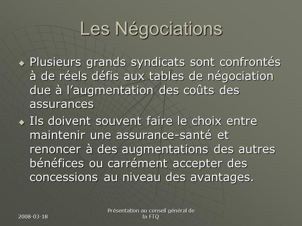 2008-03-18 Présentation au conseil général de la FTQ Les Négociations Plusieurs grands syndicats sont confrontés à de réels défis aux tables de négoci