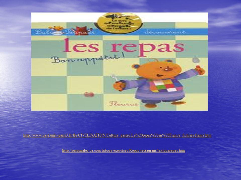 http://www.cavi.univ-paris3.fr/fle/CIVILISATION/Culture_gastro/Le%20repas%20en%20France_fichiers/frame.htm http://personales.ya.com/inbose/exercices/R
