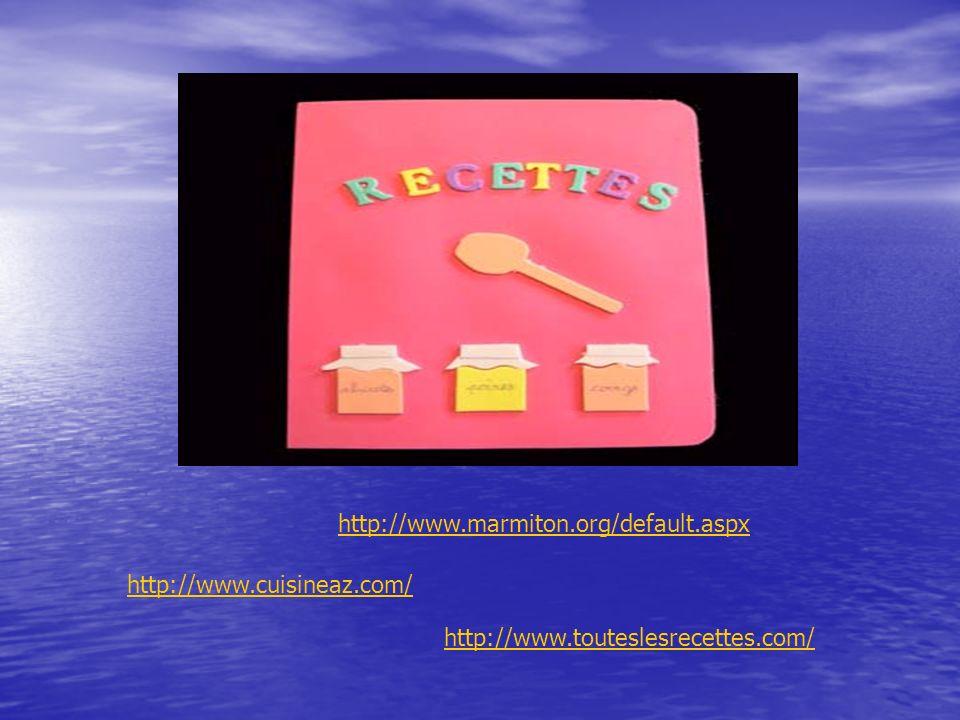http://www.marmiton.org/default.aspx http://www.cuisineaz.com/ http://www.touteslesrecettes.com/