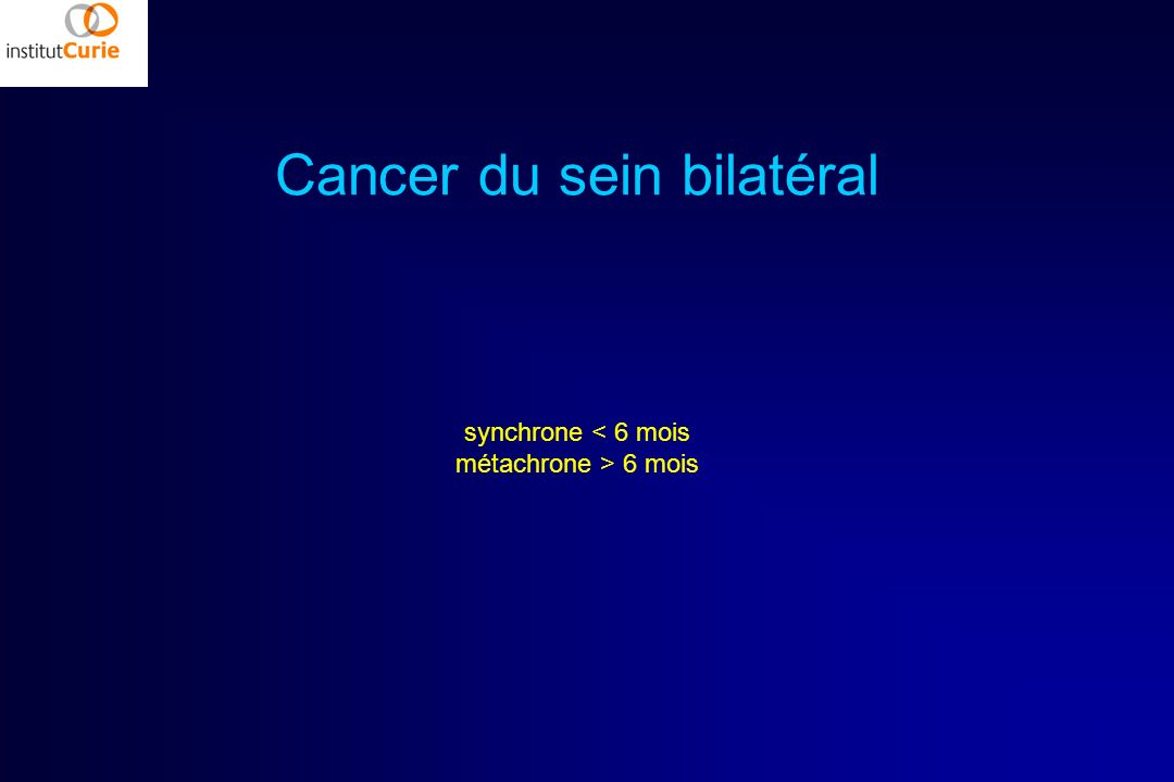 Cancer du sein bilatéral synchrone 6 mois