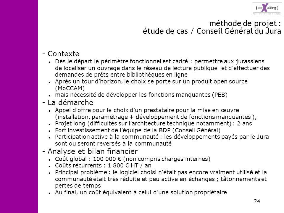 24 méthode de projet : étude de cas / Conseil Général du Jura - Contexte Dès le départ le périmètre fonctionnel est cadré : permettre aux jurassiens d