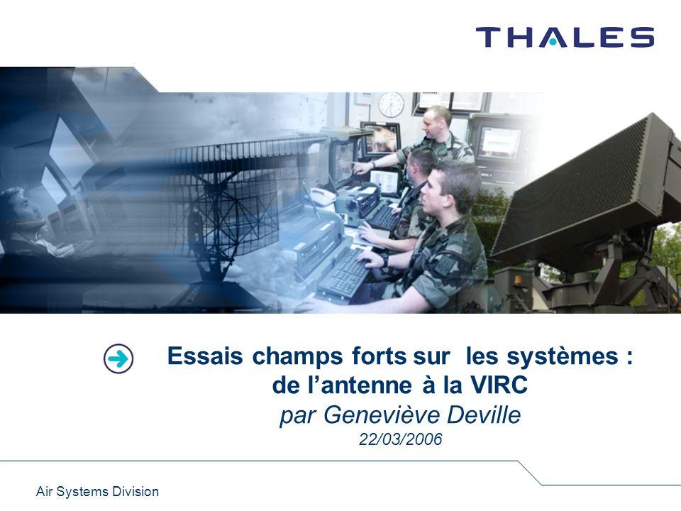 10 CEM & Safety Air Systems Division Essais champs forts : de lantenne à la VIRC Les différentes méthodes dessais : Méthode du strip-line de la MIL STD 462 (1967) à la MIL STD 461E (1999 ) :