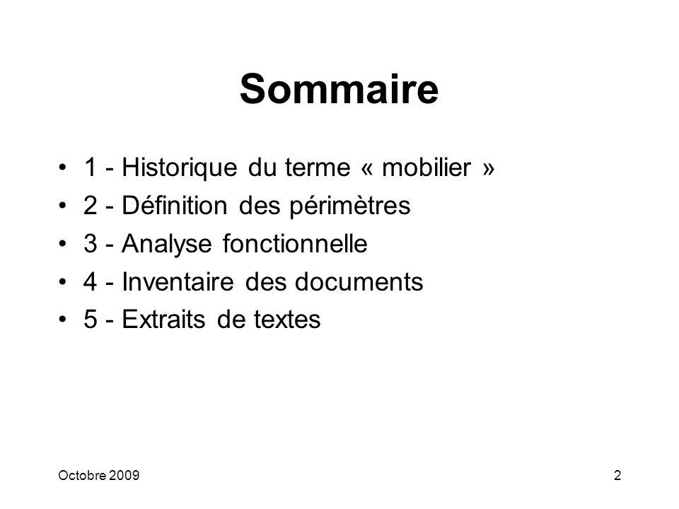2 Sommaire 1 - Historique du terme « mobilier » 2 - Définition des périmètres 3 - Analyse fonctionnelle 4 - Inventaire des documents 5 - Extraits de textes