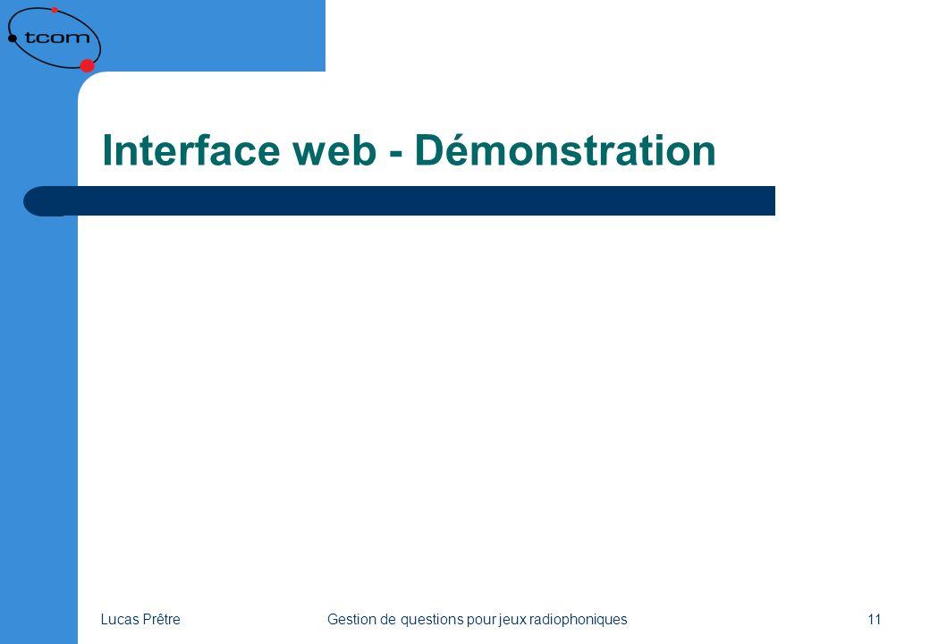 Lucas PrêtreGestion de questions pour jeux radiophoniques11 Interface web - Démonstration