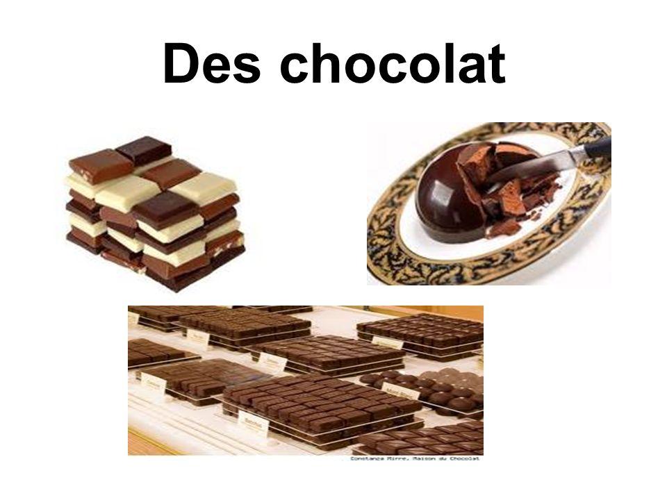 Des chocolat