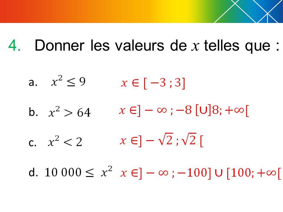 4.Donner les valeurs de x telles que : a. b. c. d.