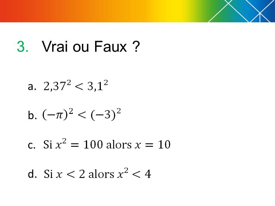 3.Vrai ou Faux ? a. b. c. d.