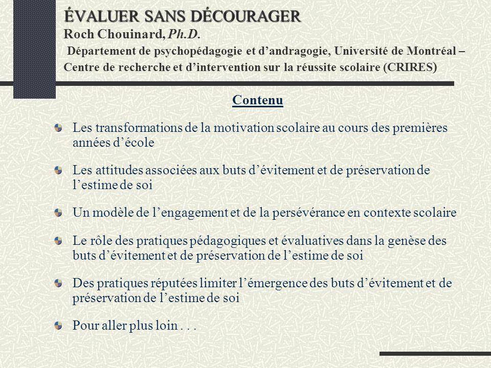 ÉVALUER SANS DÉCOURAGER ÉVALUER SANS DÉCOURAGER Roch Chouinard, Ph.D. Département de psychopédagogie et dandragogie, Université de Montréal – Centre d