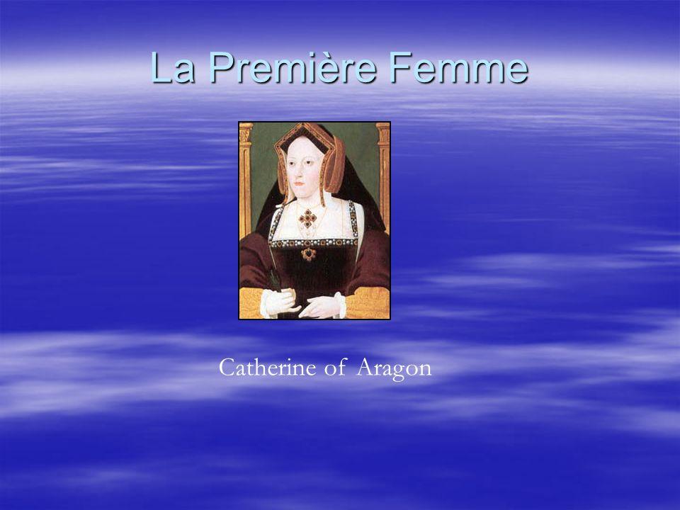 La Première Femme Catherine of Aragon