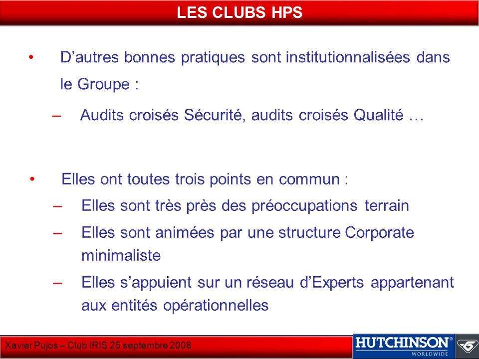 Xavier Pujos – Club IRIS 25 septembre 2008 Dautres bonnes pratiques sont institutionnalisées dans le Groupe : –Audits croisés Sécurité, audits croisés
