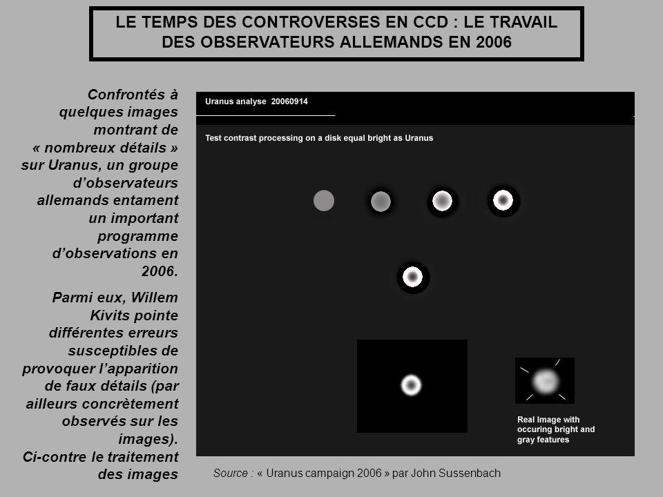LE TEMPS DES CONTROVERSES EN CCD : LE TRAVAIL DES OBSERVATEURS ALLEMANDS EN 2006 Confrontés à quelques images montrant de « nombreux détails » sur Ura