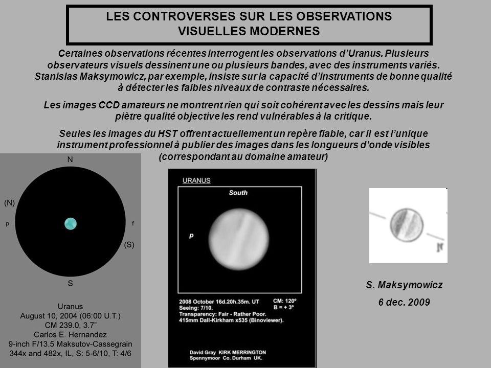 LES CONTROVERSES SUR LES OBSERVATIONS VISUELLES MODERNES Certaines observations récentes interrogent les observations dUranus. Plusieurs observateurs