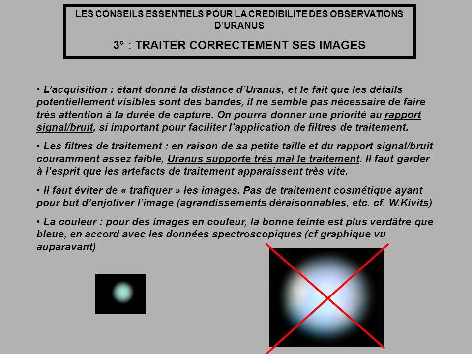 LES CONSEILS ESSENTIELS POUR LA CREDIBILITE DES OBSERVATIONS DURANUS 3° : TRAITER CORRECTEMENT SES IMAGES Lacquisition : étant donné la distance dUran