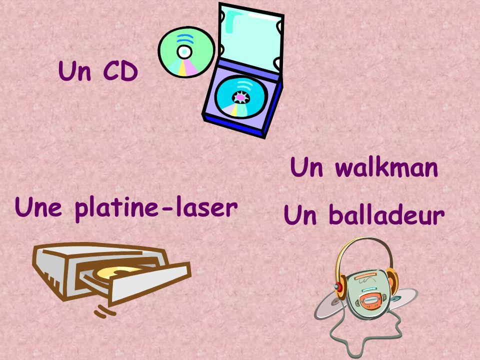 Un CD Une platine-laser Un walkman Un balladeur