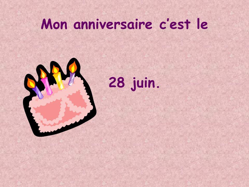 Mon anniversaire cest le 28 juin.