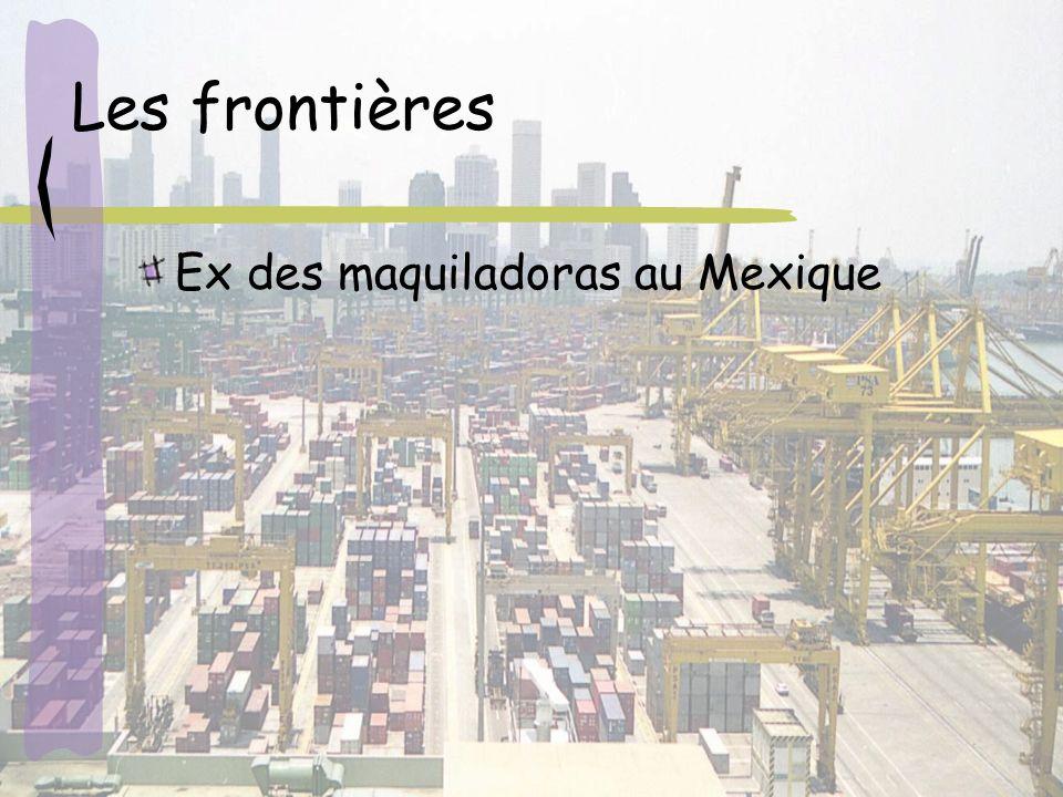 Les frontières Ex des maquiladoras au Mexique