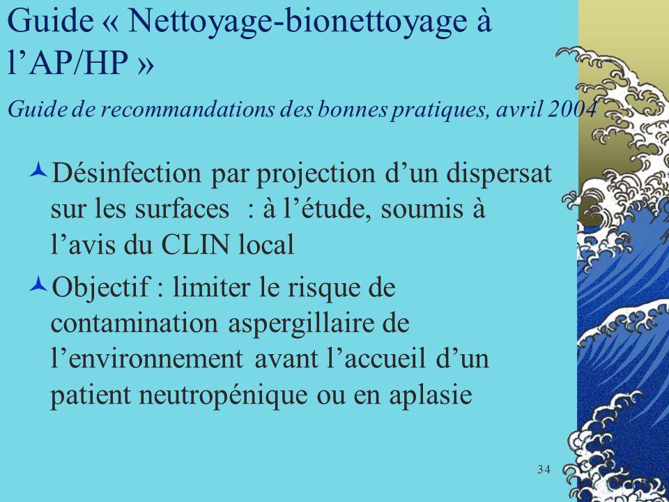 34 Guide « Nettoyage-bionettoyage à lAP/HP » Guide de recommandations des bonnes pratiques, avril 2004 Désinfection par projection dun dispersat sur l