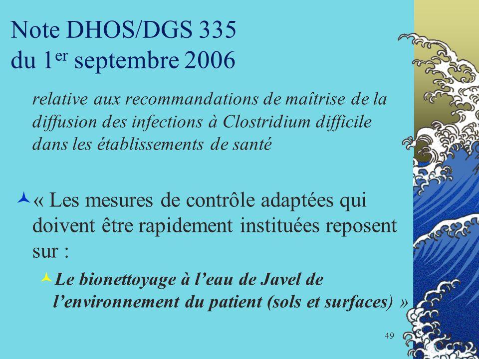 49 Note DHOS/DGS 335 du 1 er septembre 2006 relative aux recommandations de maîtrise de la diffusion des infections à Clostridium difficile dans les é