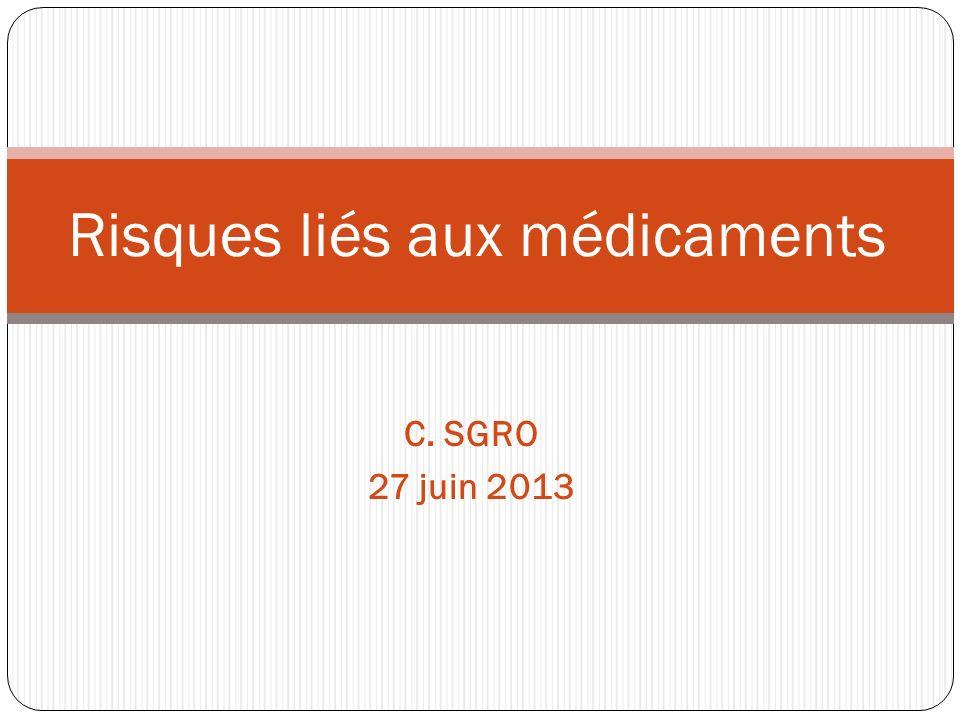 C. SGRO 27 juin 2013 Risques liés aux médicaments
