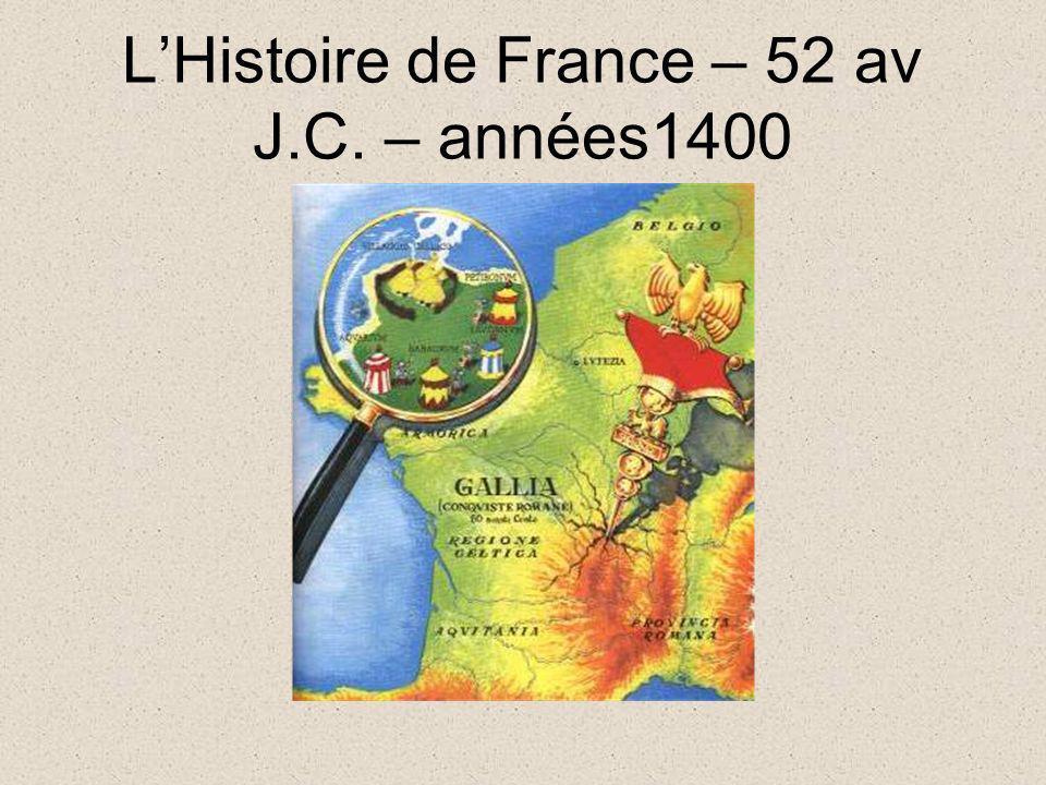 LHistoire de France – 52 av J.C. – années1400
