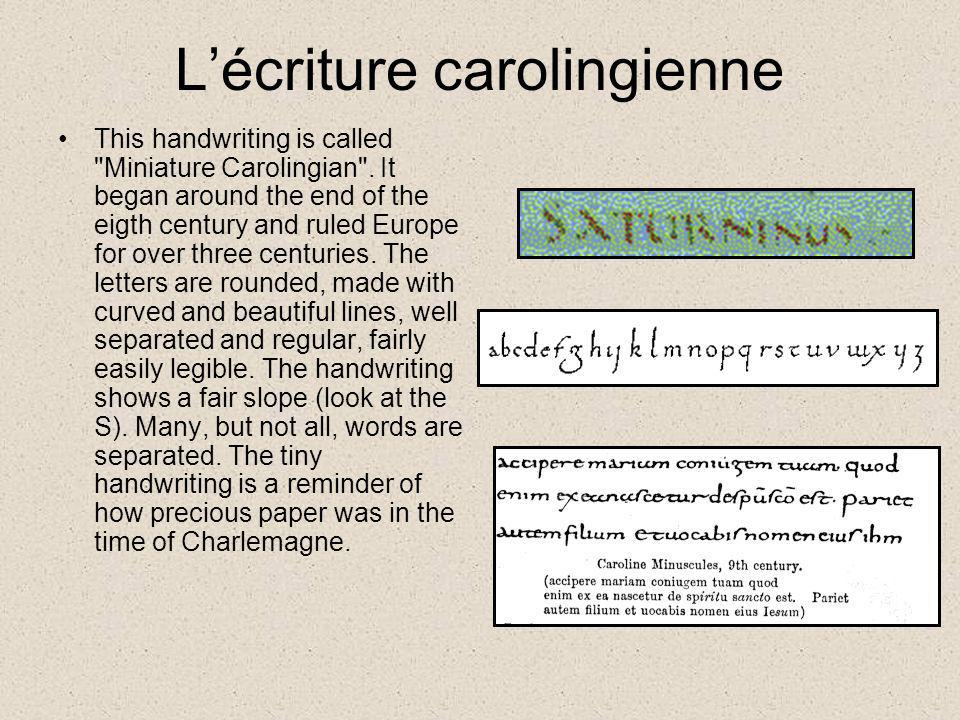 Lécriture carolingienne This handwriting is called