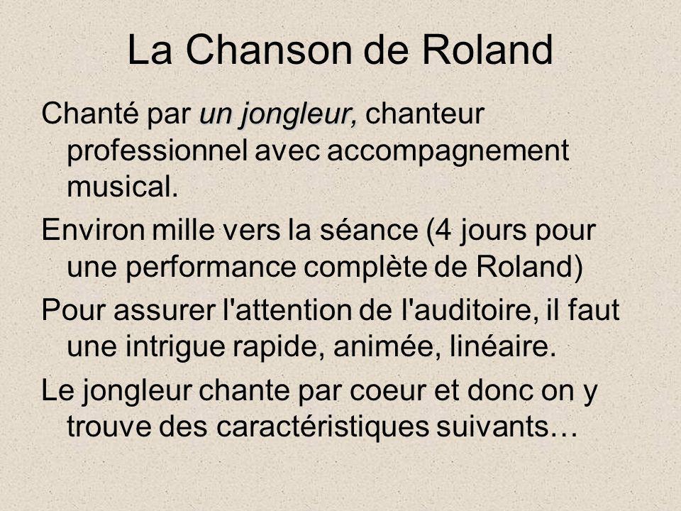 La Chanson de Roland un jongleur, Chanté par un jongleur, chanteur professionnel avec accompagnement musical. Environ mille vers la séance (4 jours po