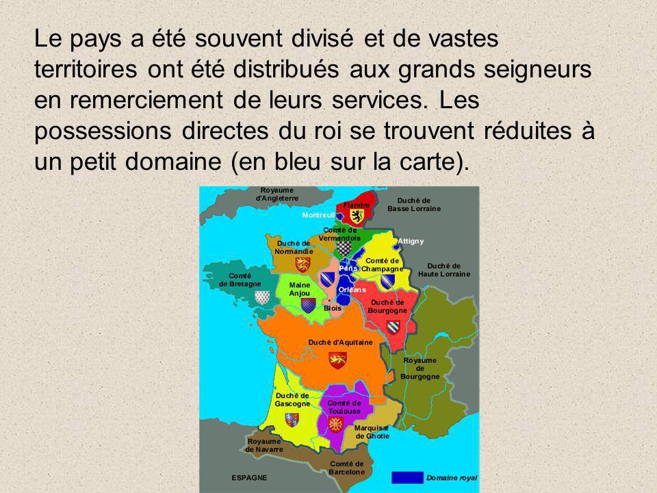 Le pays a été souvent divisé et de vastes territoires ont été distribués aux grands seigneurs en remerciement de leurs services. Les possessions direc