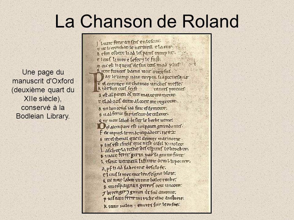 La Chanson de Roland Une page du manuscrit d'Oxford (deuxième quart du XIIe siècle), conservé à la Bodleian Library.