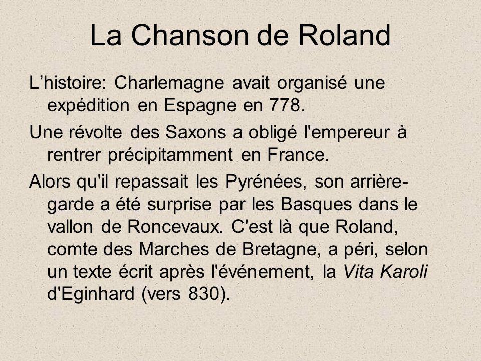 La Chanson de Roland Lhistoire: Charlemagne avait organisé une expédition en Espagne en 778. Une révolte des Saxons a obligé l'empereur à rentrer préc