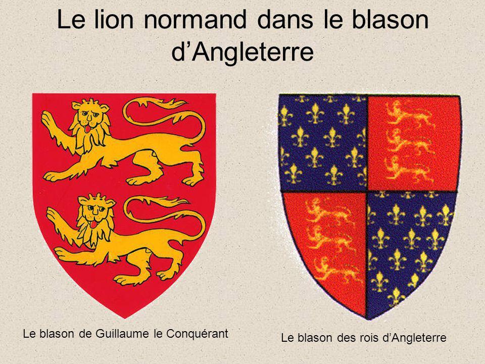 Le lion normand dans le blason dAngleterre Le blason de Guillaume le Conquérant Le blason des rois dAngleterre