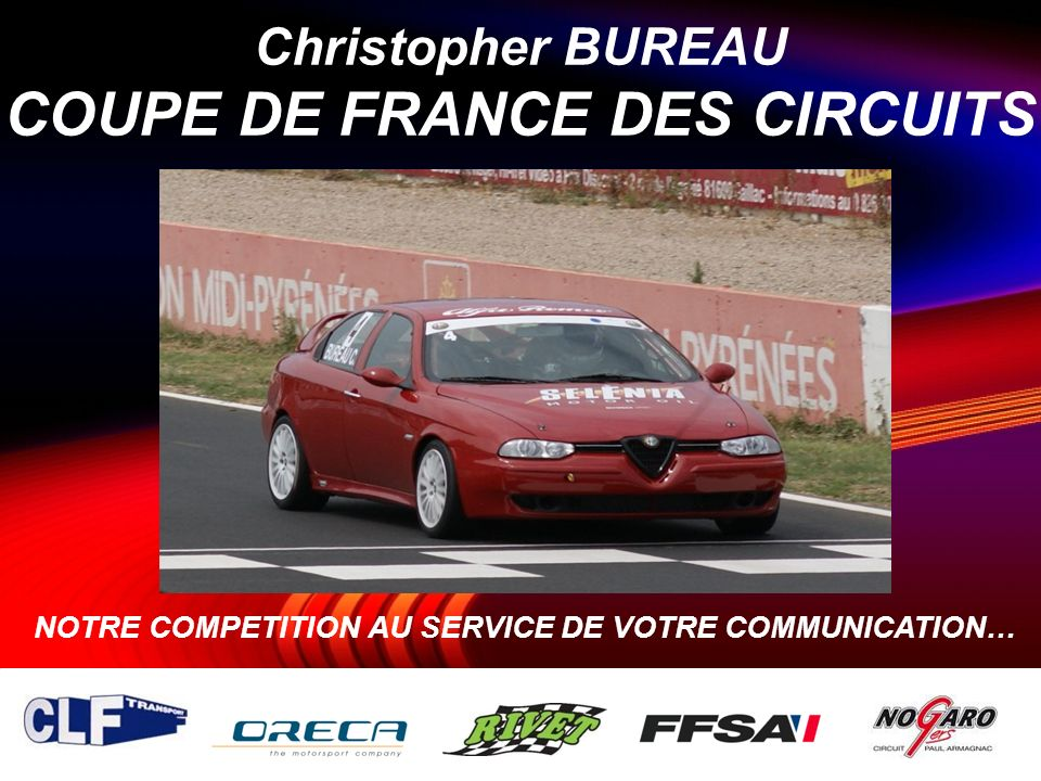 Christopher BUREAU COUPE DE FRANCE DES CIRCUITS NOTRE COMPETITION AU SERVICE DE VOTRE COMMUNICATION…