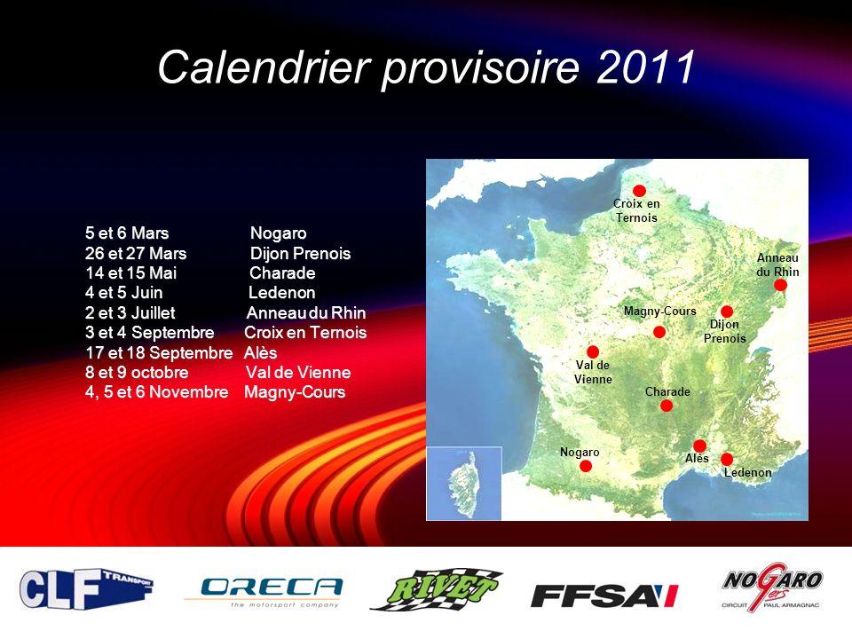 Calendrier provisoire 2011 5 et 6 Mars Nogaro 26 et 27 Mars Dijon Prenois 14 et 15 Mai Charade 4 et 5 Juin Ledenon 2 et 3 Juillet Anneau du Rhin 3 et