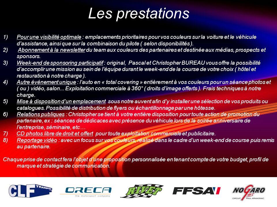 Les prestations 1)Pour une visibilité optimale : emplacements prioritaires pour vos couleurs sur la voiture et le véhicule dassistance, ainsi que sur