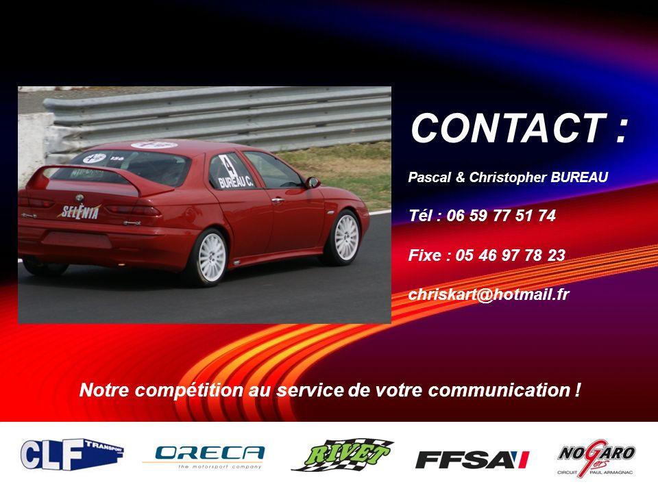 Notre compétition au service de votre communication ! CONTACT : Pascal & Christopher BUREAU Tél : 06 59 77 51 74 Fixe : 05 46 97 78 23 chriskart@hotma