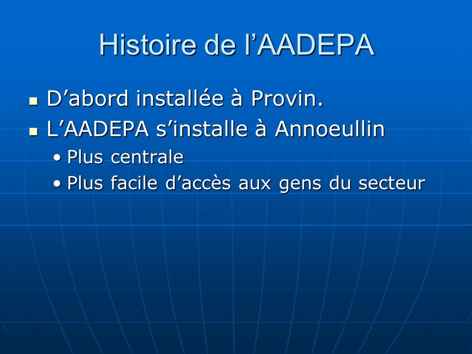 Histoire de lAADEPA Dabord installée à Provin. Dabord installée à Provin.