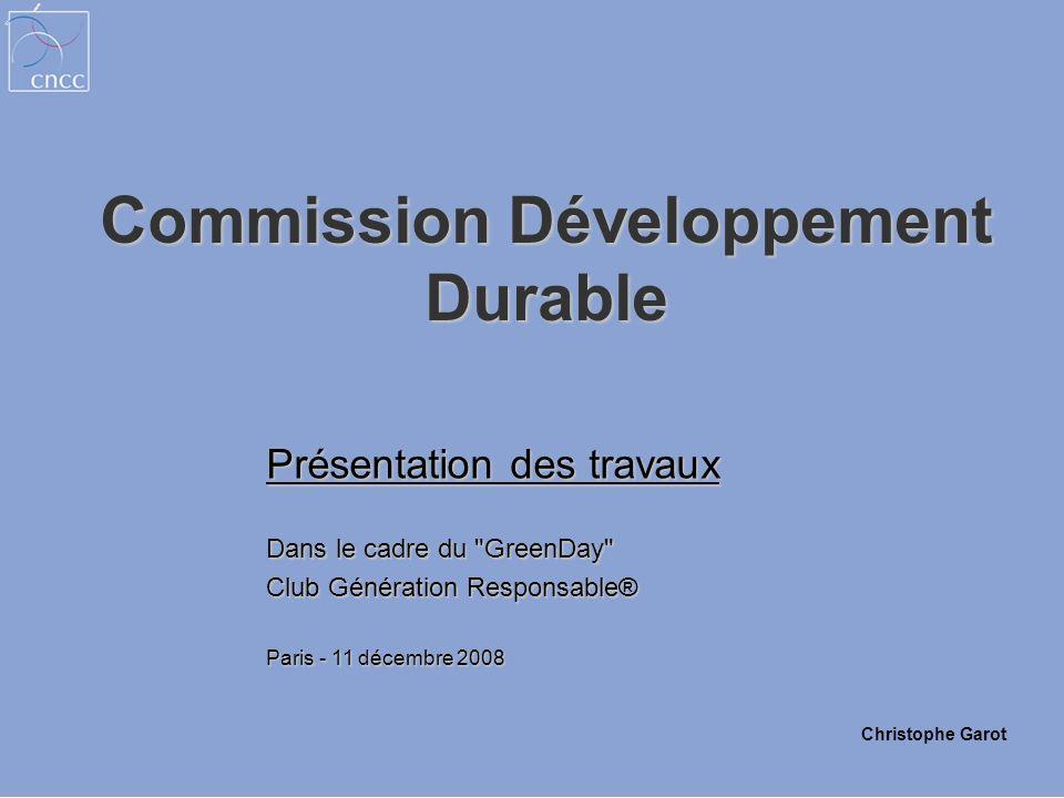 Commission Développement Durable Christophe Garot Présentation des travaux Dans le cadre du