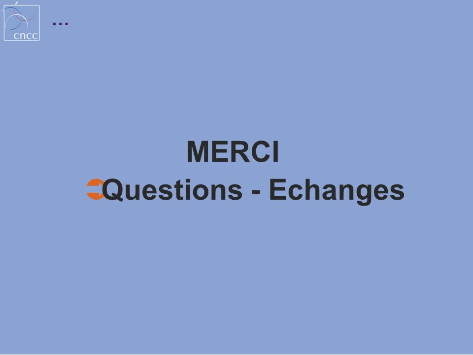 … MERCI Questions - Echanges