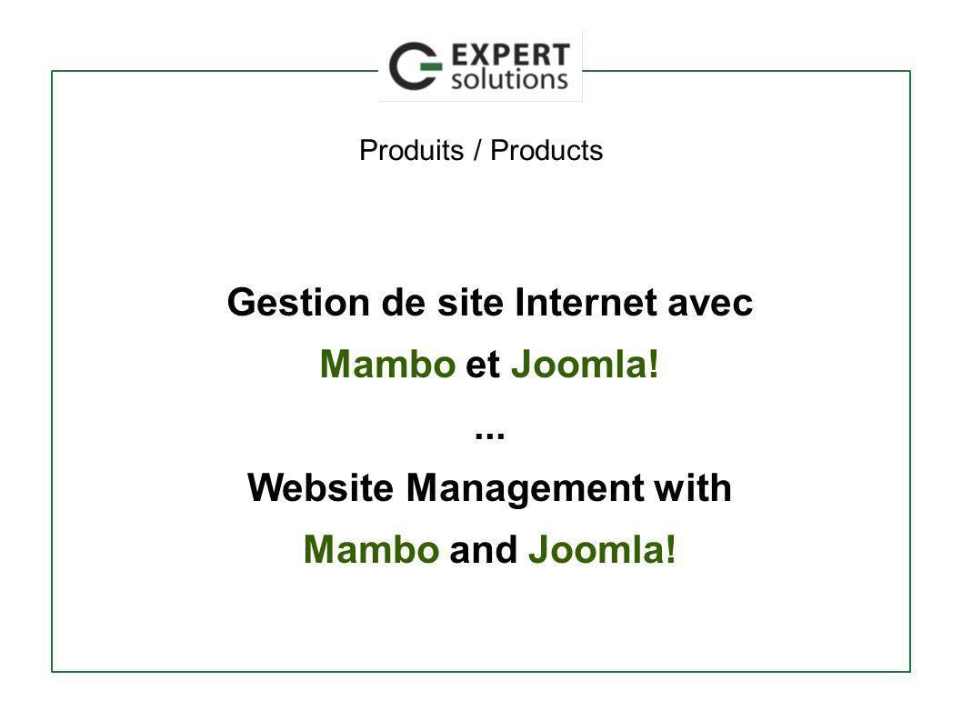 Produits / Products Gestion de site Internet avec Mambo et Joomla!...