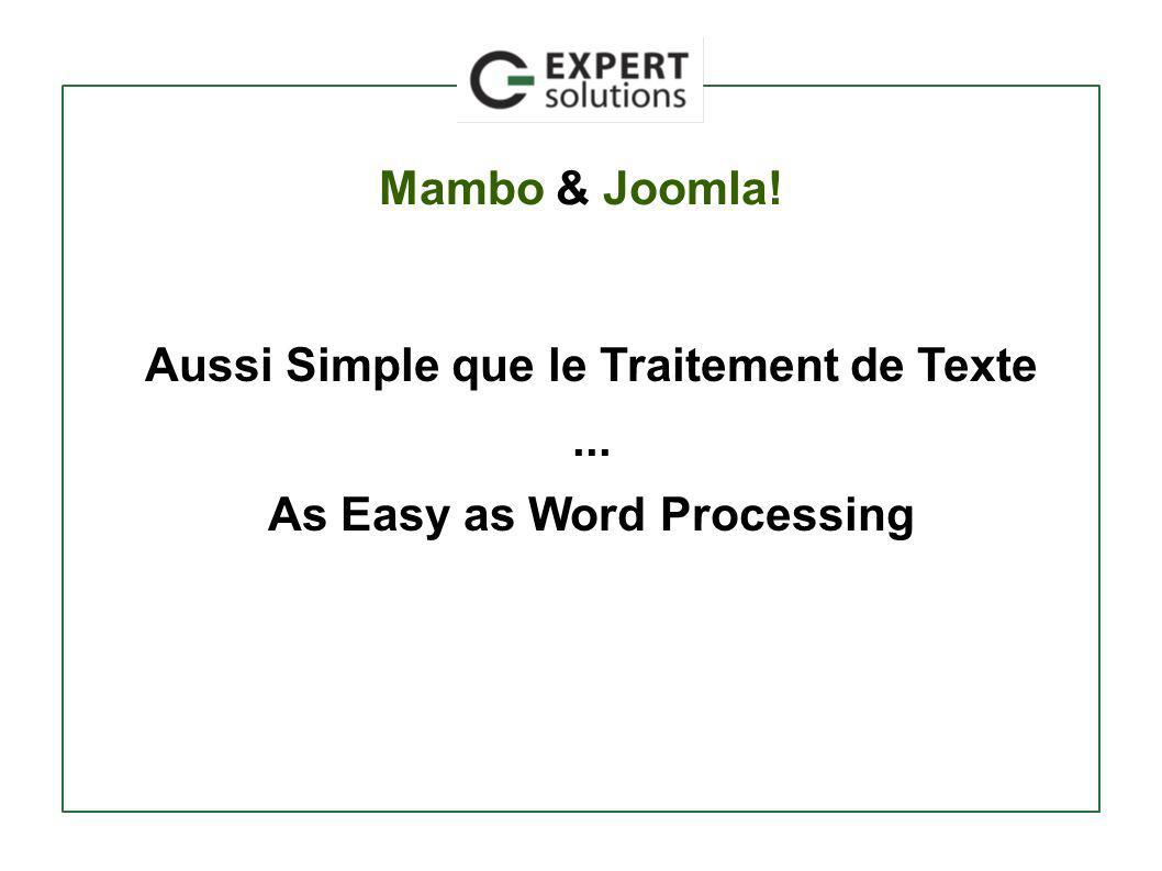 Mambo & Joomla! Aussi Simple que le Traitement de Texte... As Easy as Word Processing