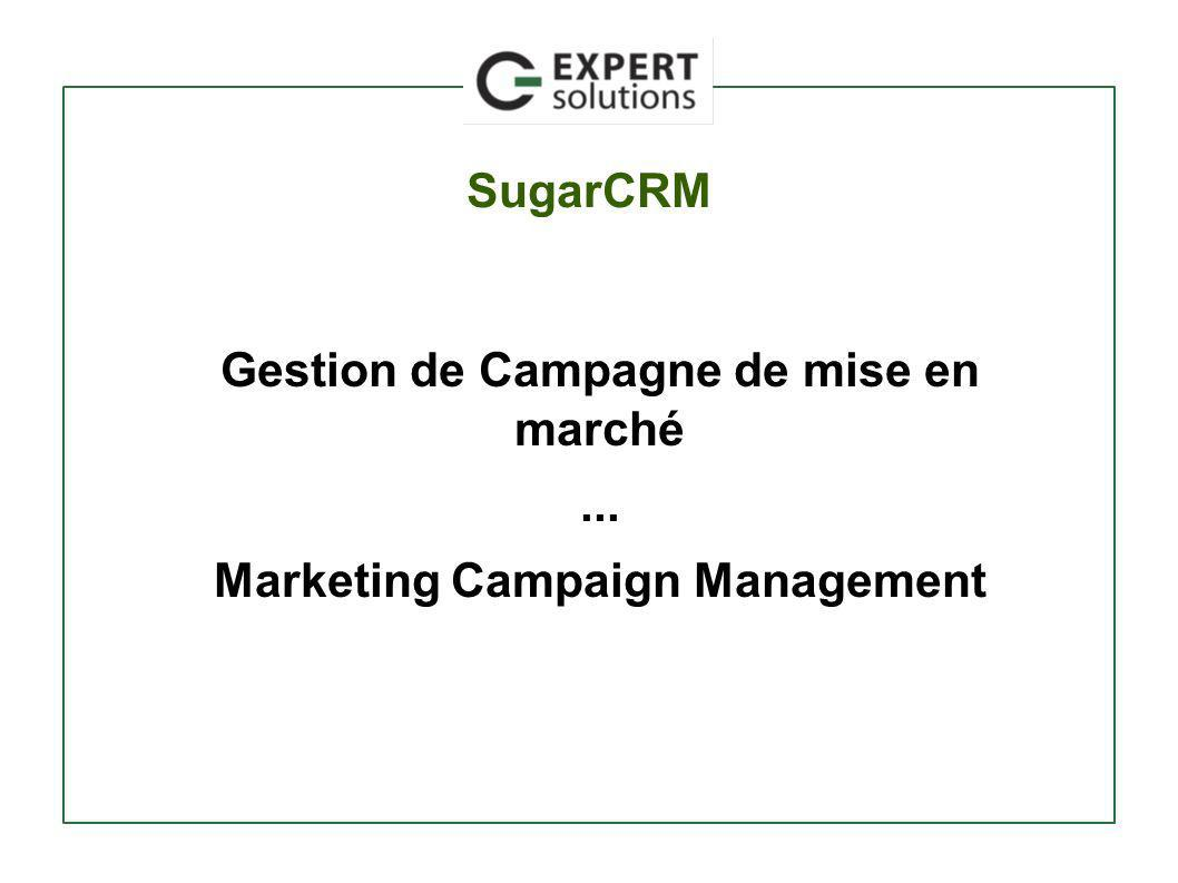 SugarCRM Gestion de Campagne de mise en marché... Marketing Campaign Management