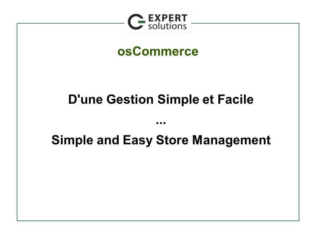 osCommerce D une Gestion Simple et Facile... Simple and Easy Store Management