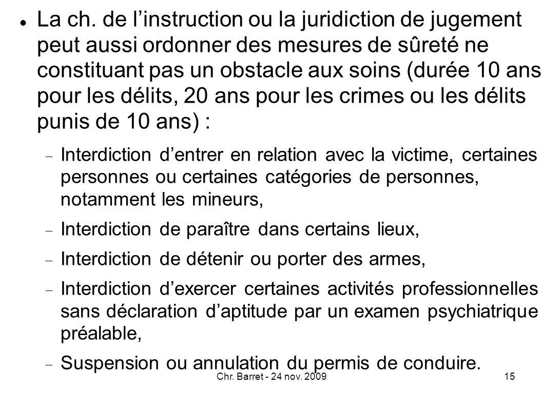 Lintéressé peut saisir le JLD qui ne peut en ordonner la mainlevée quaprès expertise psychiatrique.