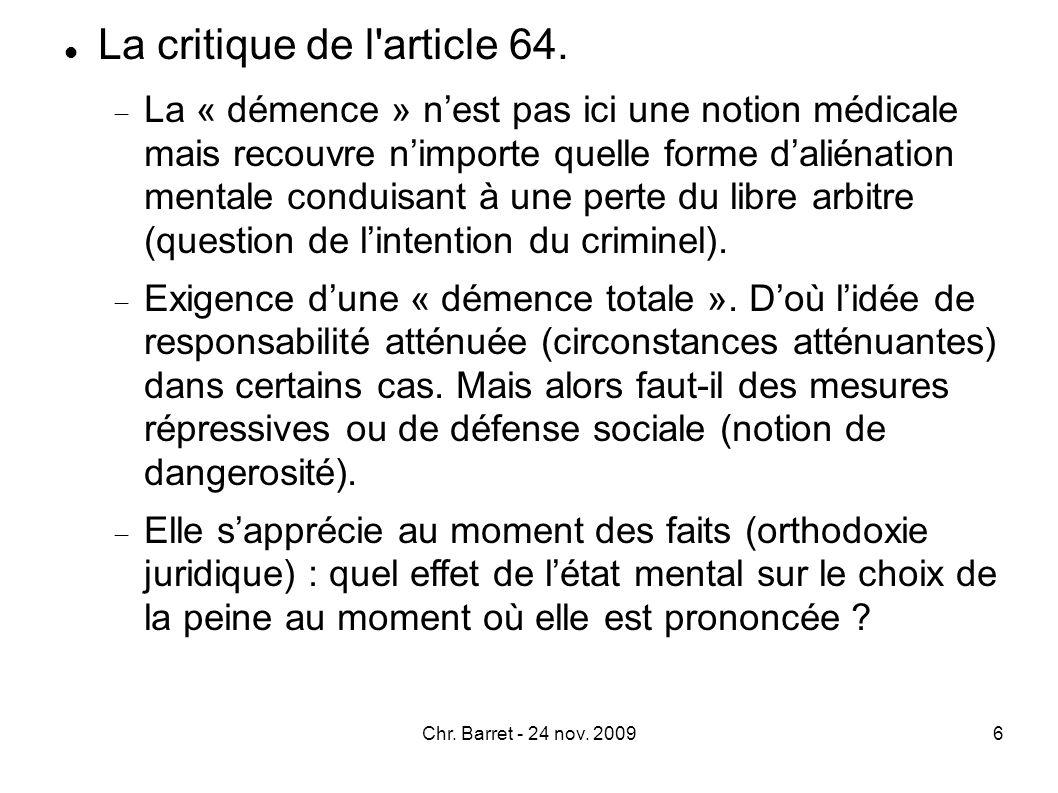 La critique de l'article 64. La « démence » nest pas ici une notion médicale mais recouvre nimporte quelle forme daliénation mentale conduisant à une