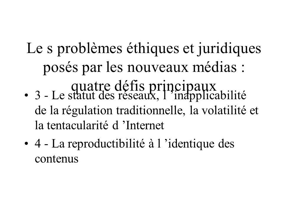 Les problèmes éthiques et juridiques posés par les nouveaux médias : quatre défis principaux 1 - La réduction des coûts de diffusion ou de distributio