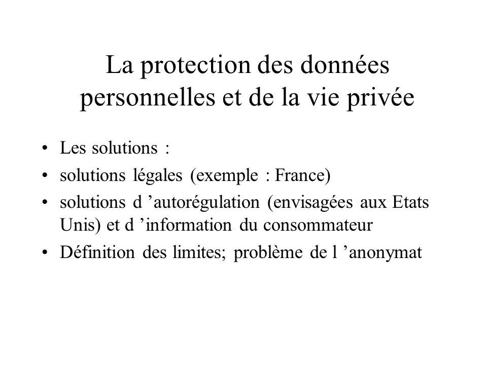 La protection des données personnelles et de la vie privée Les risques : collectes de données à l insu de l usager; captation d informations permettan