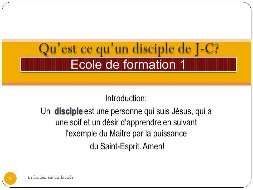1 Le fondement du disciple