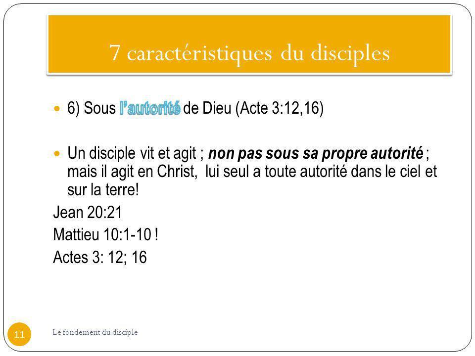 7 caractéristiques du disciples 11 Le fondement du disciple