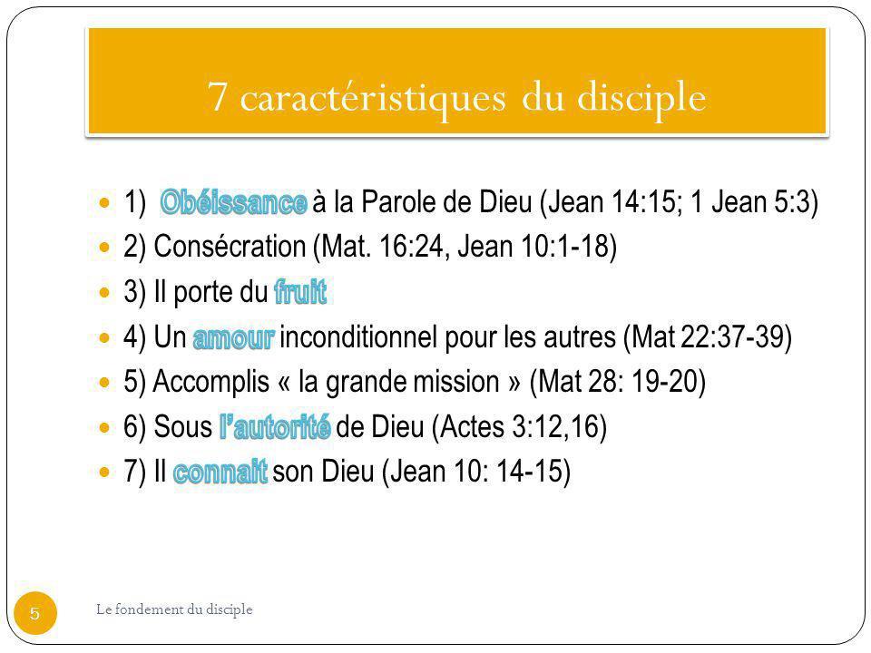 7 caractéristiques du disciple 5 Le fondement du disciple
