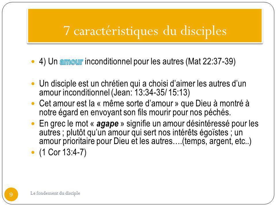 7 caractéristiques du disciples 9 Le fondement du disciple