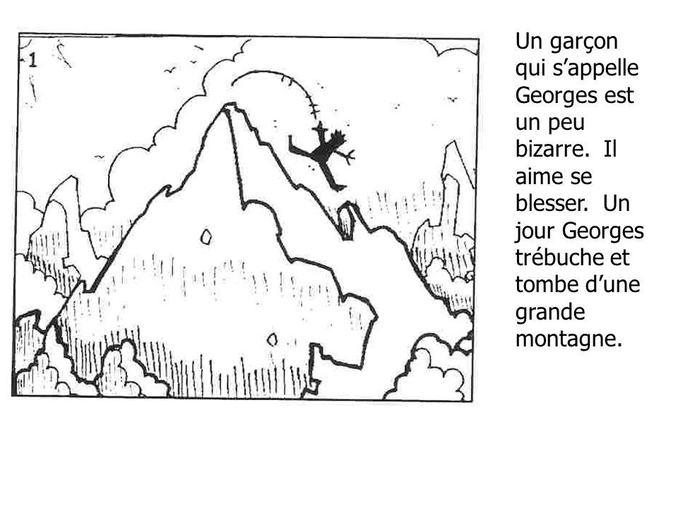 Un garçon qui sappelle Georges est un peu bizarre.